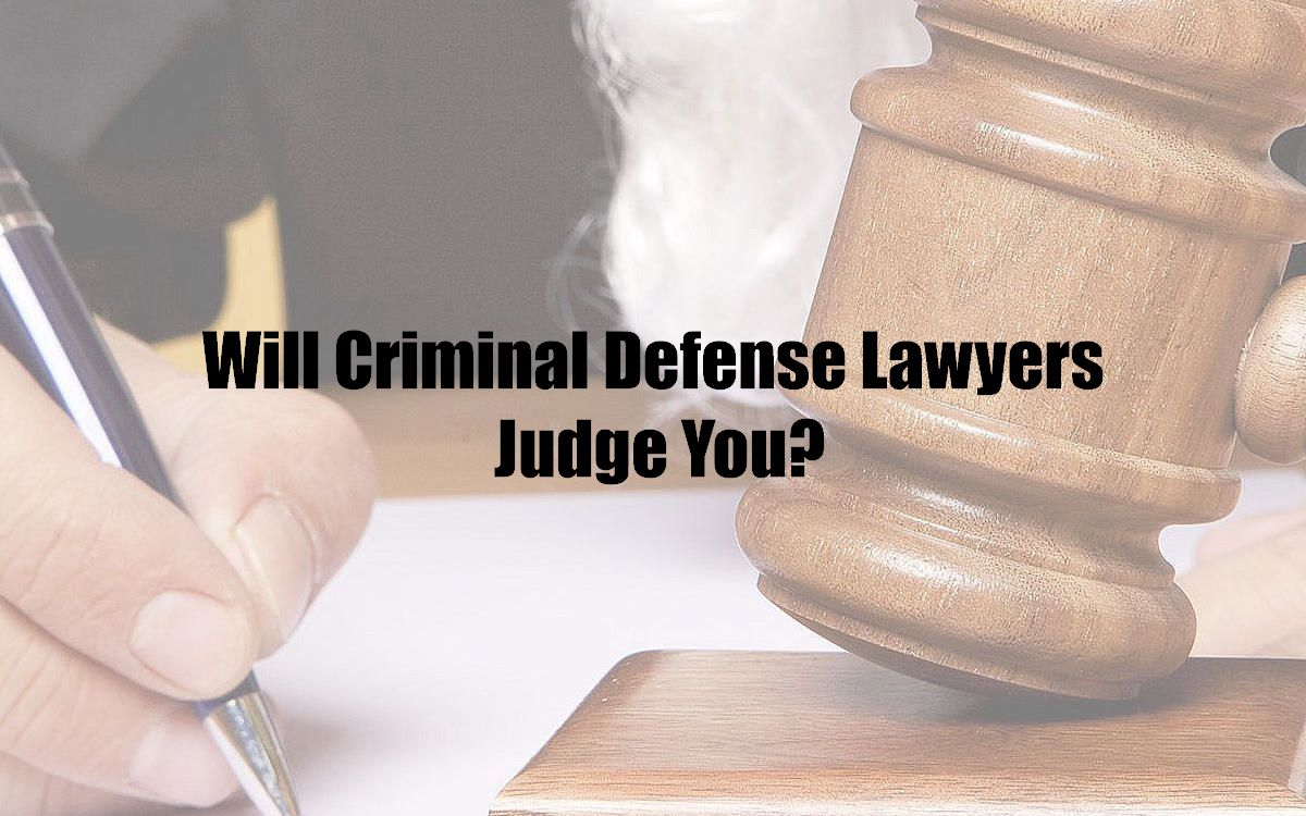 Will Criminal Defense Lawyers Judge You?