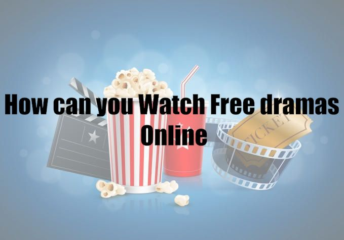 How can you Watch Free dramas Online