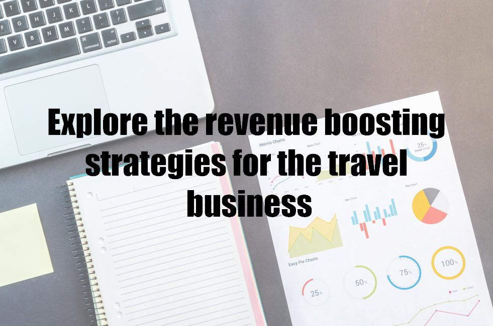 Explore the revenue boosting strategies for the travel business